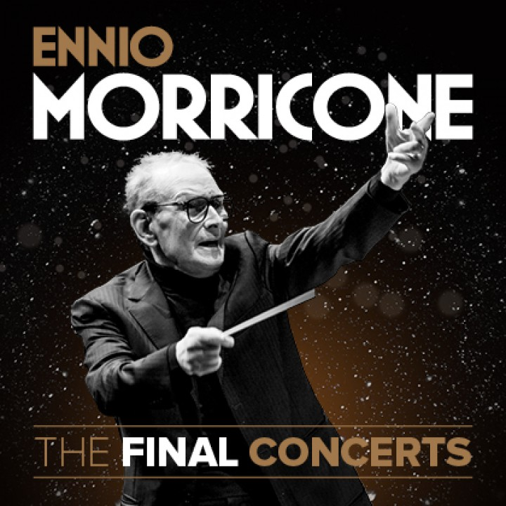 """THE FINAL CONCERTS"" Ennio Morricone"